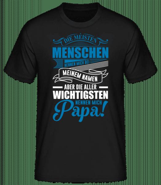 Die Wichtigsten Nennen Mich Papa - Männer Basic T-Shirt - Schwarz - Vorn