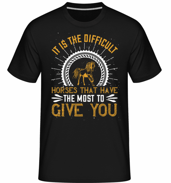 It Is The Difficult Horses  -  Shirtinator Men's T-Shirt - Black - Front