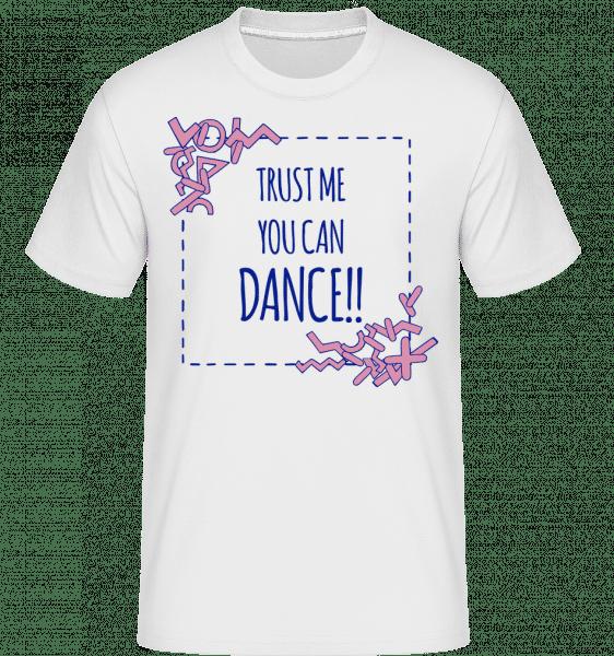 Věř mi, umíš tančit -  Shirtinator tričko pro pány - Bílá - Napřed
