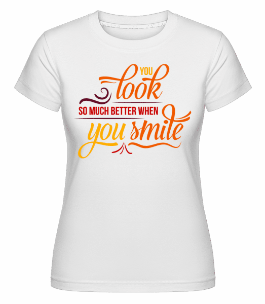 You Look So Much Better When You Smile -  Shirtinator Women's T-Shirt - White - Vorn