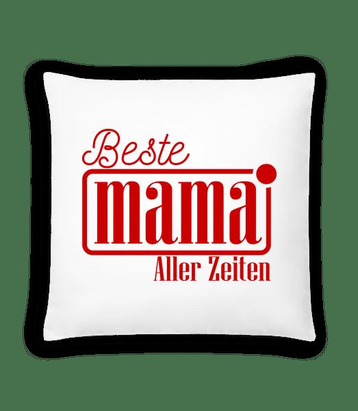 Beste Mama Aller Zeiten - Kissen - Weiß - Vorn