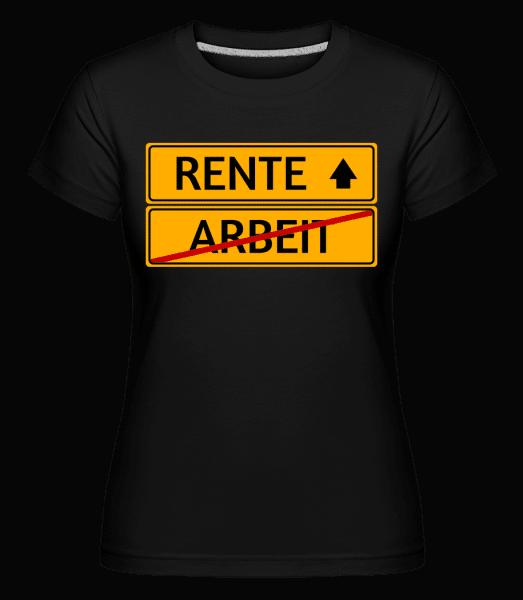 Rente Schild - Shirtinator Frauen T-Shirt - Schwarz - Vorn