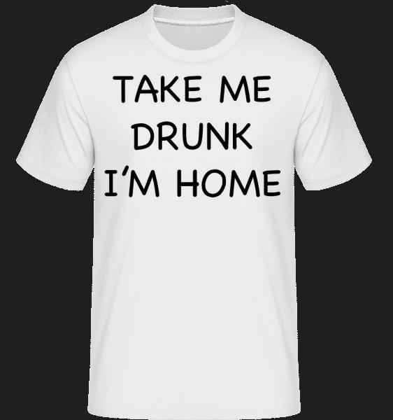 Take Me Drunk I'm Home -  Shirtinator Men's T-Shirt - White - Vorn