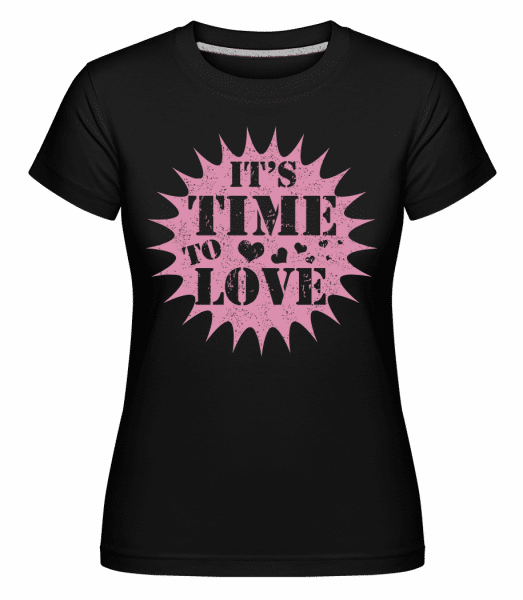 It's Time To Love -  Shirtinator Women's T-Shirt - Black - Vorn