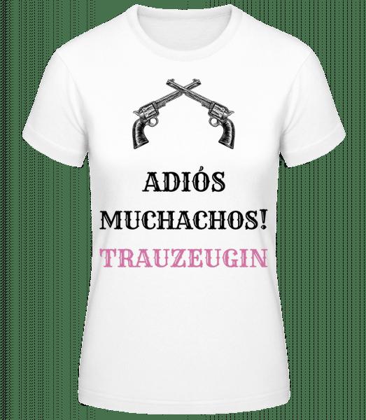 Adiós Muchachos Trauzeugin - Frauen Basic T-Shirt - Weiß - Vorn