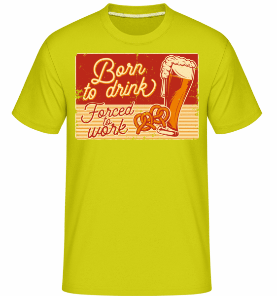 Born To Drink -  Shirtinator Men's T-Shirt - Lime - Front