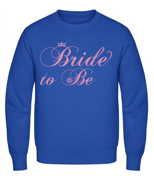 Bride To Be - Classic Set-In Sweatshirt - Royal Blue - Vorn