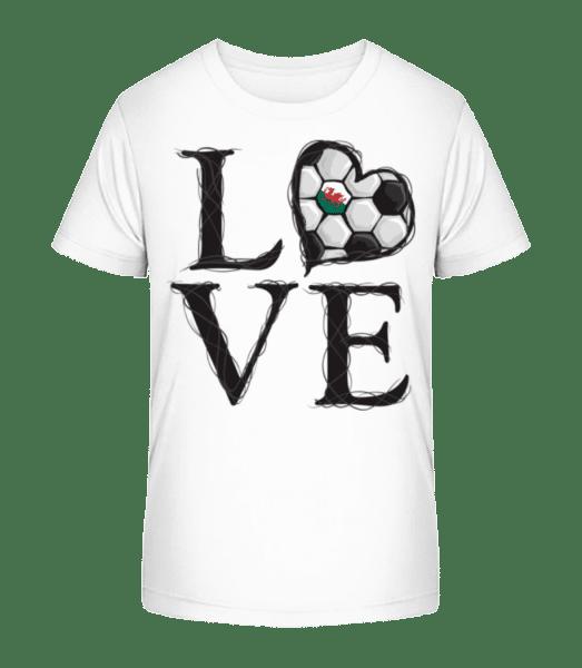 Love Football Wales - Kid's Premium Bio T-Shirt - White - Front