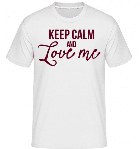 Keep Calm And Love Me -  Shirtinator Men's T-Shirt - White - Front