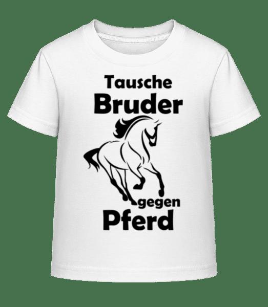 Tausche Bruder Gegen Pferd - Kinder Shirtinator T-Shirt - Weiß - Vorn