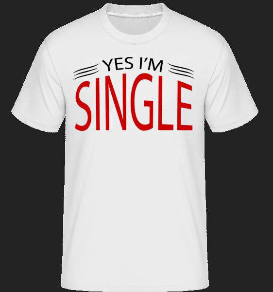 Ano, jsem Single -  Shirtinator tričko pro pány - Bílá - Napřed