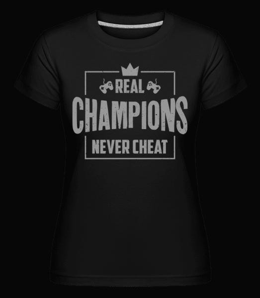 Real Champions Never Cheat Gaming -  Shirtinator Women's T-Shirt - Black - Vorn