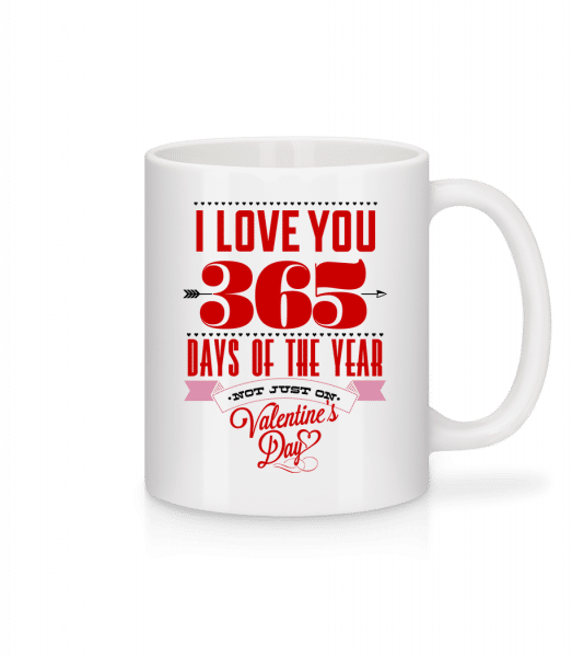 I Love You 365 Days Of The Year - Tasse - Weiß - Vorn