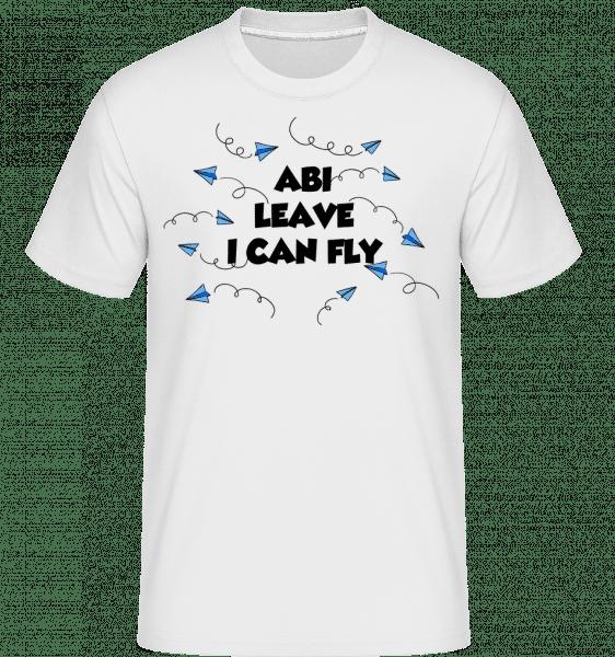 Abi Leave I Can Fly - Shirtinator Männer T-Shirt - Weiß - Vorn