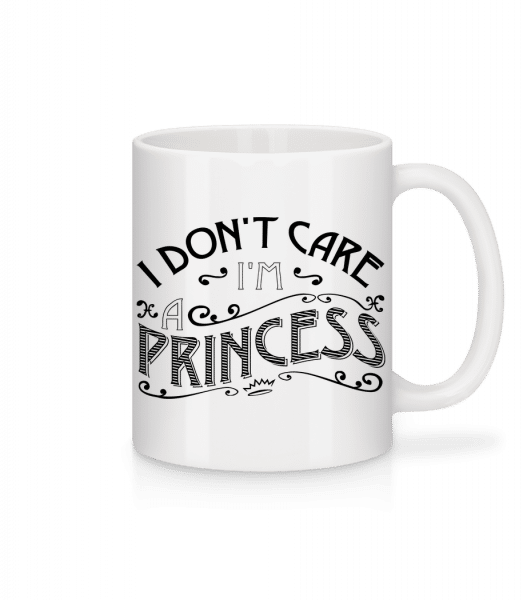I Don't Care I'm A Princess - Mug - White - Front
