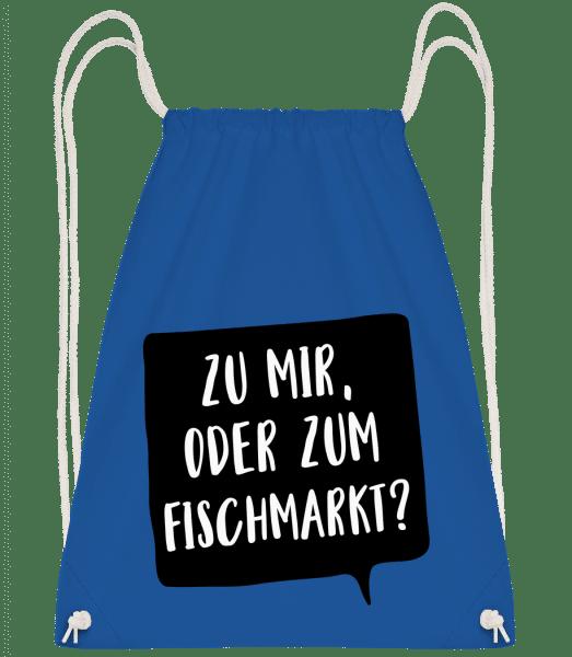 Zu Mir Oder Zum Fischmarkt? - Turnbeutel - Royalblau - Vorn