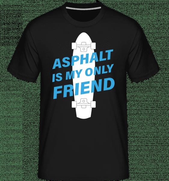 Asphalt Is My Only Friend Skate -  Shirtinator Men's T-Shirt - Black - Vorn