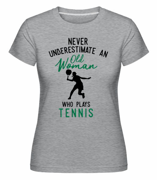 Never Underestimate Old Woman -  Shirtinator Women's T-Shirt - Heather grey - Front
