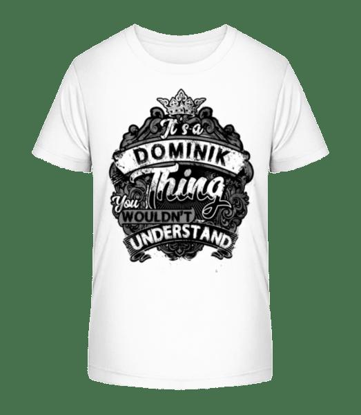 It's A Dominik Thing - Kid's Premium Bio T-Shirt - White - Vorn