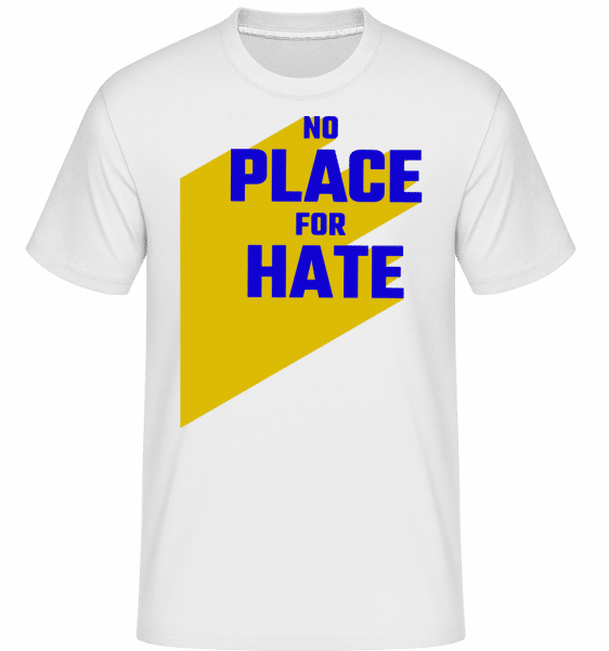 No Place For Hate -  T-Shirt Shirtinator homme - Blanc - Vorn