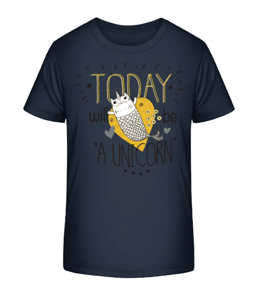Today Will Be A Unicorn - Kid's Premium Bio T-Shirt - Navy - Vorn
