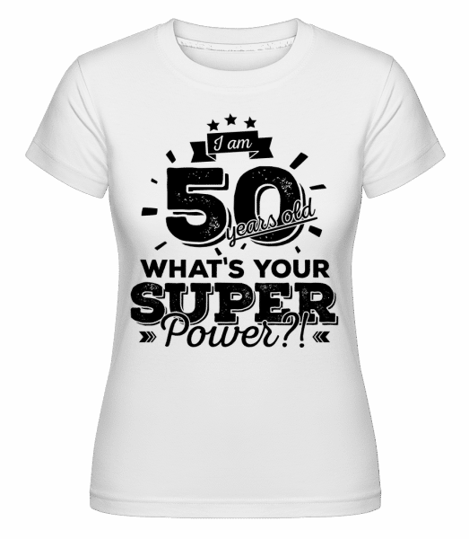 50 Years Super Power - Shirtinator Frauen T-Shirt - Weiß - Vorn