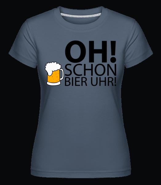Oh! Schon Bier Uhr! - Shirtinator Frauen T-Shirt - Denim - Vorn