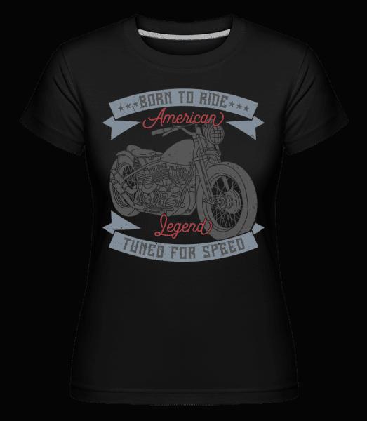 Born To Ride -  Shirtinator Women's T-Shirt - Black - Vorn