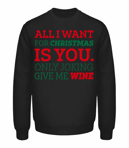 All I Want For Chrsistmas - Unisex Sweatshirt - Black - Vorn
