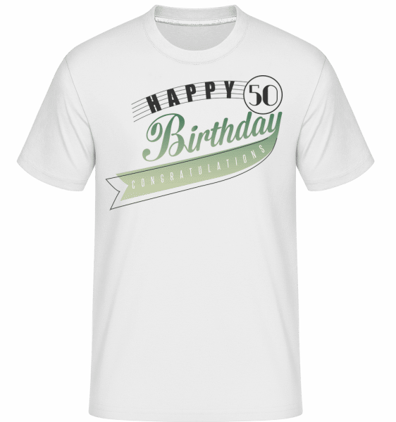 Happy 50 Birthday - Shirtinator Männer T-Shirt - Weiß - Vorn