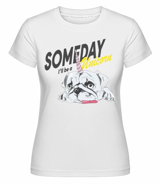 Someday I'll Be A Unicorn -  Shirtinator Women's T-Shirt - White - Vorn