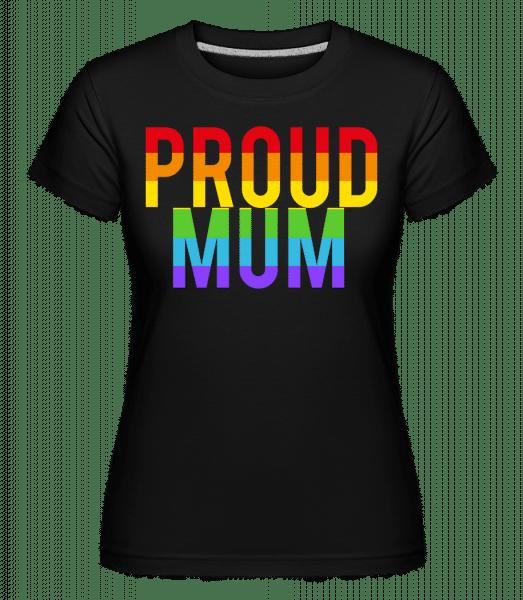 Proud Mum Rainbow - Shirtinator Frauen T-Shirt - Schwarz - Vorn