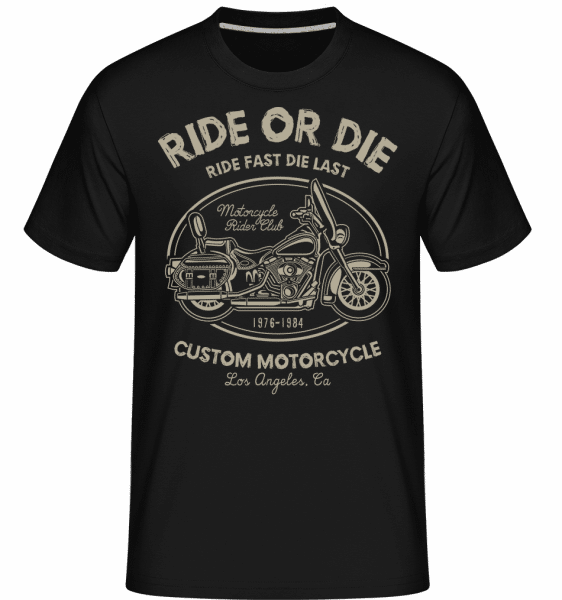 Ride Or Die -  Shirtinator Men's T-Shirt - Black - Vorn