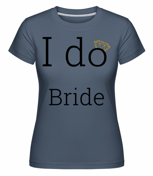 I Do Bride -  Shirtinator Women's T-Shirt - Denim - Vorn