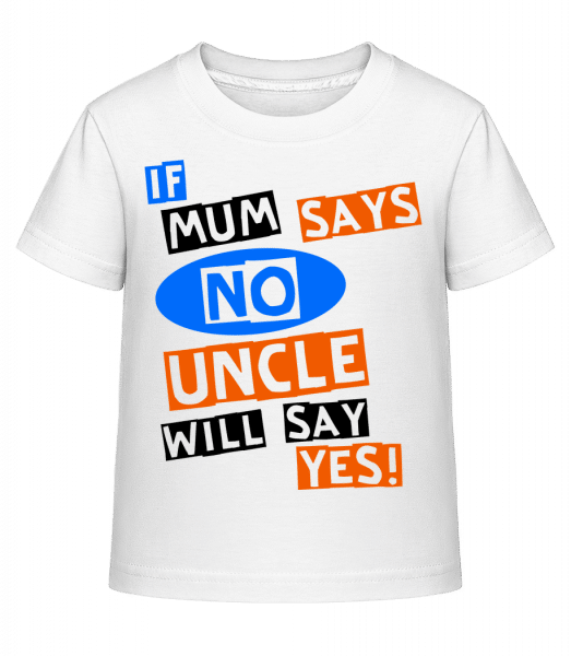 Uncle Will Say Yes - Kid's Shirtinator T-Shirt - White - Front