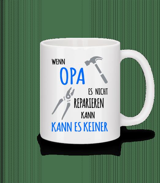 Wenn Opa Es Nicht Reparieren Kann - Tasse - Weiß - Vorn