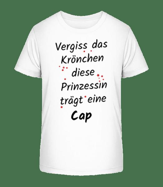 Prinzessin Trägt Eine Cap - Kinder Premium Bio T-Shirt - Weiß - Vorn