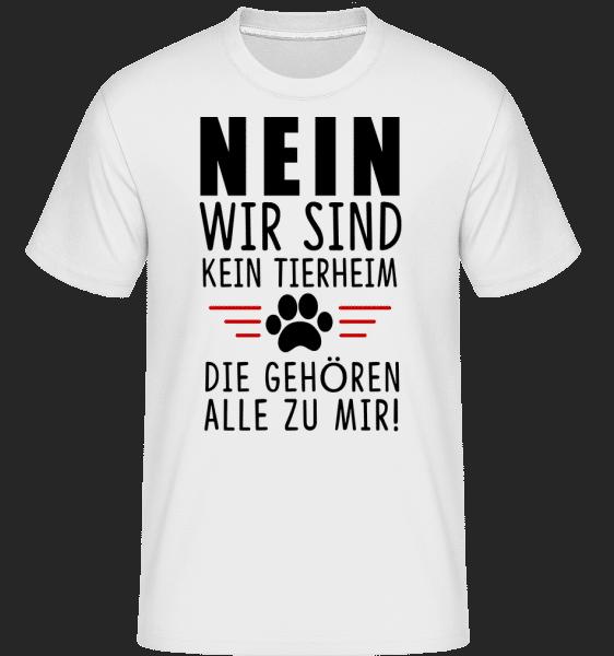 Wir Sind Kein Tierheim - Shirtinator Männer T-Shirt - Weiß - Vorn