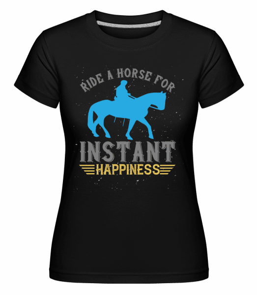 Ride A Horse For instant Happiness -  Shirtinator Women's T-Shirt - Black - Vorn