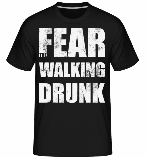 Fear Walking Drunk -  T-Shirt Shirtinator homme - Noir - Vorn