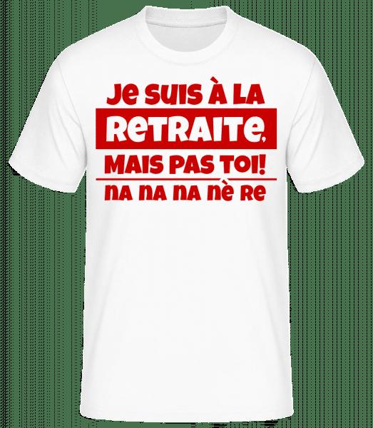 Je Suis À La Retraite - T-shirt standard homme - Blanc - Devant
