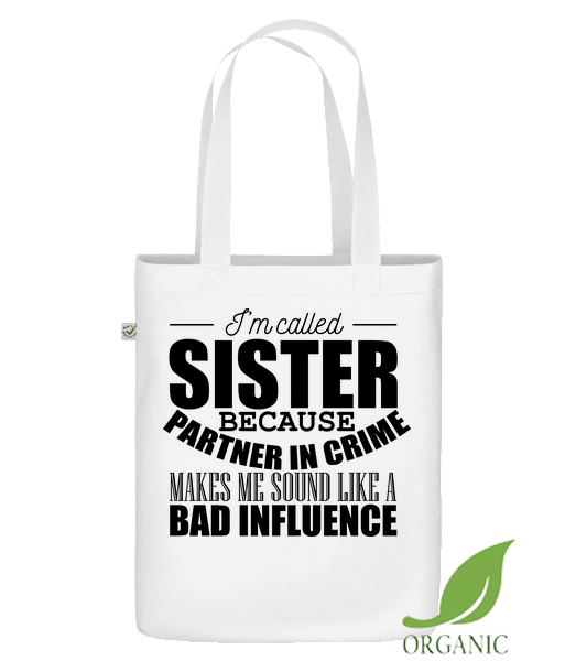 "Sister But Partner In Crime - Organic ""Earth Positive"" tote bag - White - Vorn"