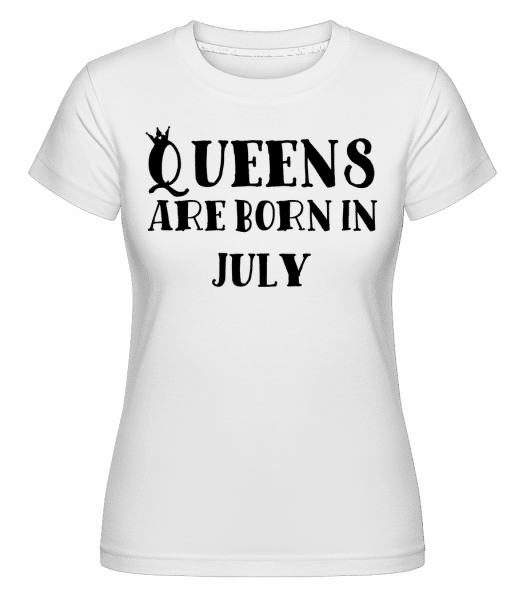 Queens Are Born In July -  Shirtinator Women's T-Shirt - White - Vorn
