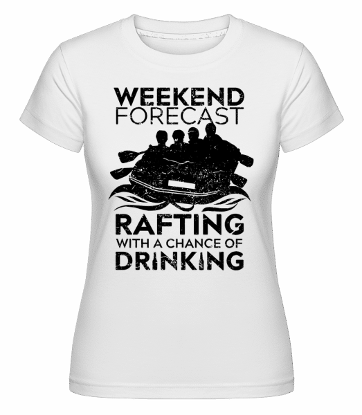 Rafting With A Chance Of Drinking -  T-shirt Shirtinator femme - Blanc - Vorn