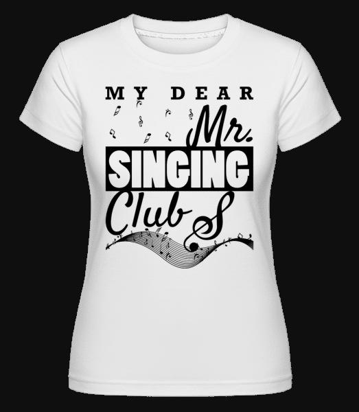 Der Mister Singing Club - Shirtinator Frauen T-Shirt - Weiß - Vorn