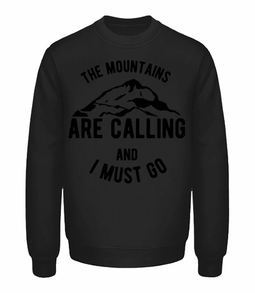The Mountains Are Calling And I Must Go - Unisex Pullover - Schwarz - Vorn