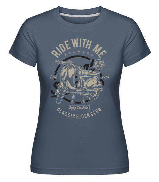 Ride With Me -  Shirtinator Women's T-Shirt - Denim - Front
