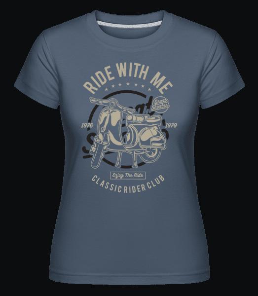Ride With Me -  Shirtinator Women's T-Shirt - Denim - Vorn