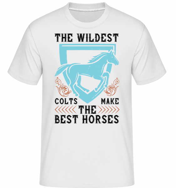 The Wildest Colts Make The Best Horses -  Shirtinator tričko pro pány - Bílá - Napřed