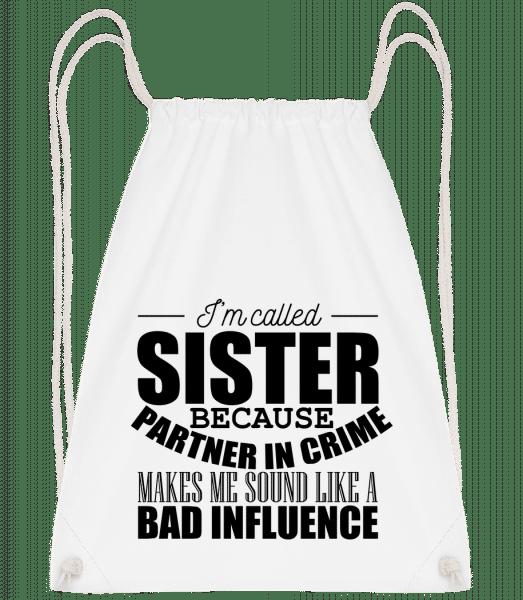 Sister But Partner In Crime - Drawstring Backpack - White - Vorn